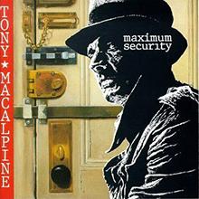 TONY MACALPINE - MAXIMUM SECURITY
