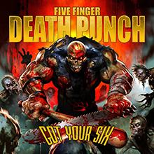 GOT YOUR SIX/FIVE FINGER DEATH PUNCH