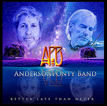 BETTER LATE THAN NEVER/ANDERSON PONTY BAND
