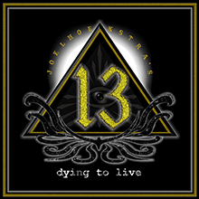 DYING TO LIVE/JOEL HOEKSTRA'S 13