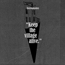 KEEP THE VILLAGE ALIVE/STEREOPHONICS