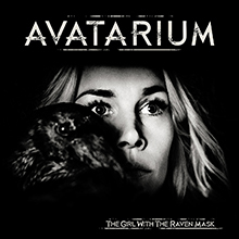 THE GIRL WITH THE RAVEN MASK/AVATARIUM