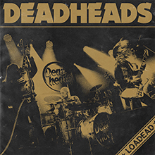 LOADED/DEADHEADS
