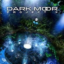 PROJECT X/DARK MOOR