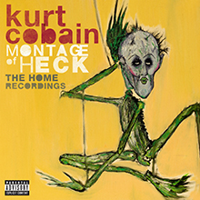 MONTAGE OF HECK : THE HOME RECORDINGS/KURT COBAIN