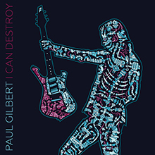 I CAN DESTROY/PAUL GILBERT