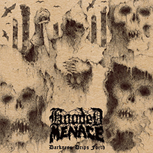 DARKNESS DRIPS FORTH/HOODED MENACE