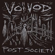 POST SOCIETY/VOIVOD