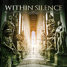GALLERY OF LIFE/WITHIN SILENCE