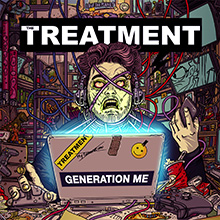 GENERATION ME/THE TREATMENT