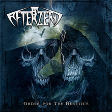ORDER FOR THE HERETICS/AFTERZERO