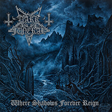 WHERE SHADOWS FOREVER REIGN/DARK FUNERAL