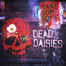 MAKE SOME NOISE/THE DEAD DAISIES