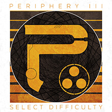 PERIPHERY III: SELECT DIFFICULTY/PERIPHERY