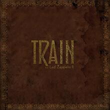 TRAIN DOES LED ZEPPELIN II/TRAIN