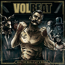 SEAL THE DEAL & LET'S BOOGIE/VOLBEAT
