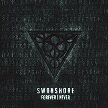 FOREVER┃NEVER/SWANSHORE