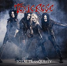 TOTAL TRANQUILITY/TOXICROSE