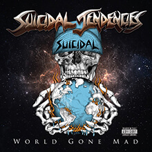WORLD GONE MAD/SUICIDAL TENDENCIES