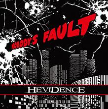NOBODY'S FAULT/HEVIDENCE