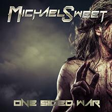 ONE SIDED WAR/MICHAEL SWEET