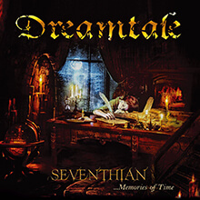 SEVENTHIAN …MEMORIES OF TIME/DREAMTALE