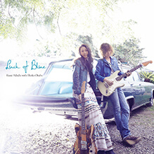Luck of Blue/Kumi Adachi with Shoka Okubo