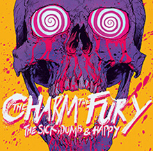 THE SICK, DUMB & HAPPY/THE CHARM THE FURY