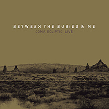 COMA ECLIPTIC: LIVE/BETWEEN THE BURIED & ME