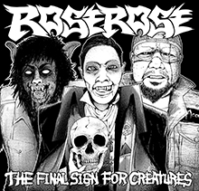 THE FINAL SIGN FOR CREATURES/ROSEROSE