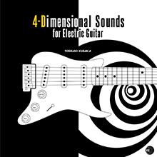 4-Dimensional Sounds for Electric Guitar/YOSHIAKI KUSAKA
