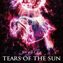 TEARS OF THE SUN/Jupiter