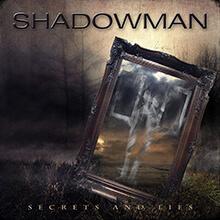 SECRETS AND LIES/SHADOWMAN