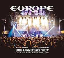 THE FINAL COUNTDOWN 30TH ANNIVERSARY SHOW – LIVE AT THE ROUNDHOUSE/EUROPE