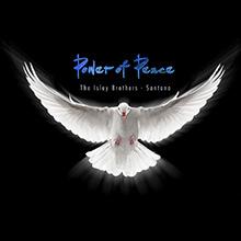 POWER OF PEACE/THE ISLEY BROTHERS – SANTANA