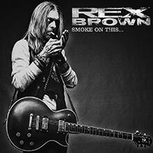 SMOKE ON THIS…/REX BROWN
