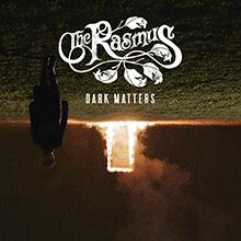 DARK MATTERS/THE RASMUS