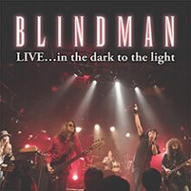 BLINDMAN - LIVE...in the dark to the light