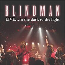 LIVE…in the dark to the light/BLINDMAN
