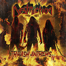 DESTRUCTION - THRASH ANTHEMS II