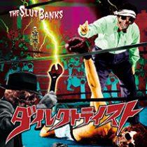 THE SLUTBANKS - ダイレクトテイスト