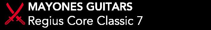 MAYONES GUITARS:Regius Core Classic 7