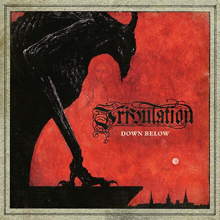 DOWN BELOW/TRIBULATION