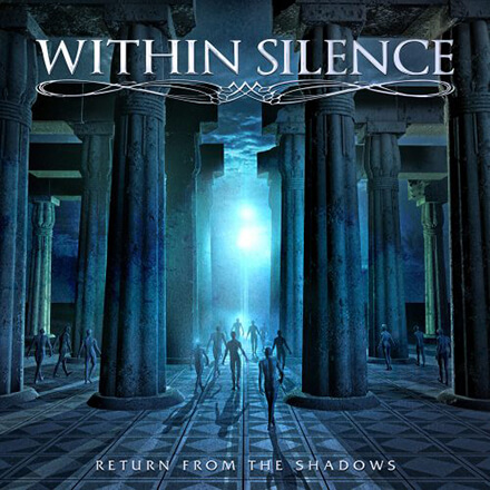 RETURN FROM THE SHADOWS/WITHIN SILENCE