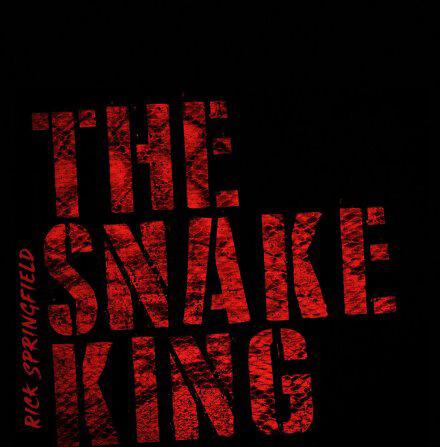 THE SNAKE KING/RICK SPRINGFIELD