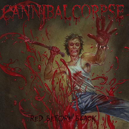 RED BEFORE BLACK/CANNIBAL CORPSE