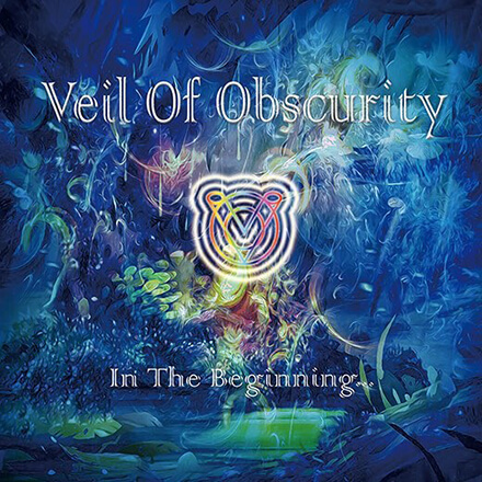IN THE BEGINNING/VEIL OF OBSCURITY