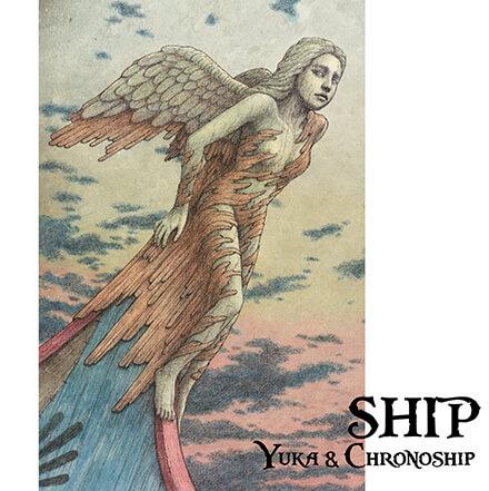 SHIP/YUKA & CHRONOSHIP