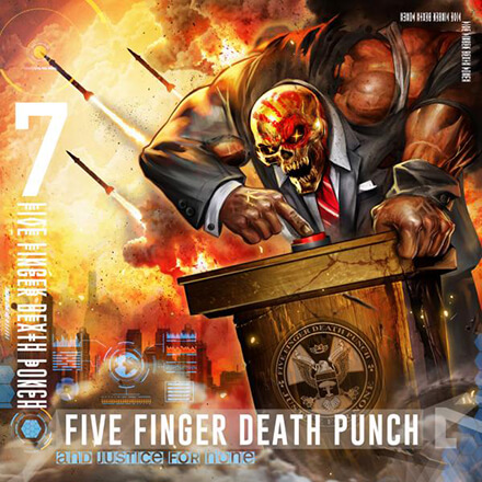 AND JUSTICE FOR NONE/FIVE FINGER DEATH PUNCH