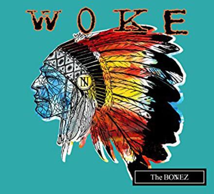 WOKE/The BONEZ